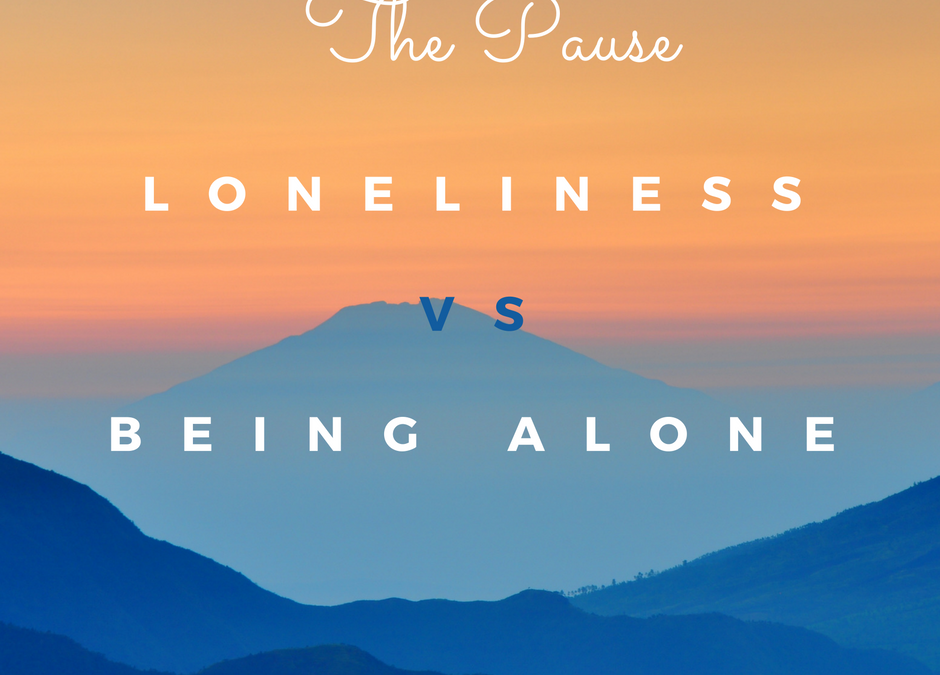 Loneliness vs. Being Alone